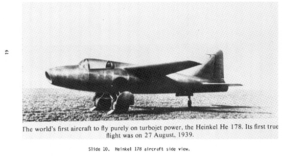 Heinkel He 178, the world's first aircraft to fly purely on turbojet power