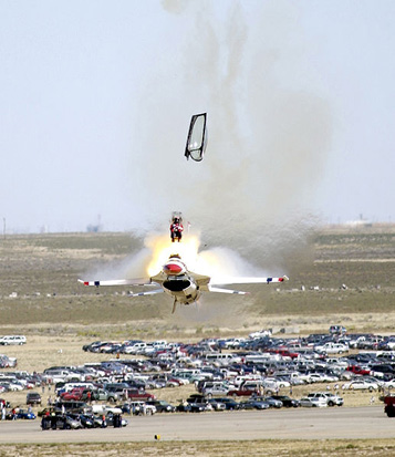 Thunderbird 1st year Capt. Christopher Stricklin ejected from his USAF F-16 aircraft at an airshow at Mountain Home Air Force Base, Idaho, on September 14, 2003. While performing a Reverse Half Cuban Eight, Stricklin realized he could not pull up in time and ejected. Eight-tenths of a second later, the plane crashed, skidding aflame 200 yards, and the engine flew out and went another 100 yards. Except for a few bruises, he was not injured.
